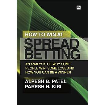 How to Win at Spread Betting - An Analysis of Why Some People Win - So