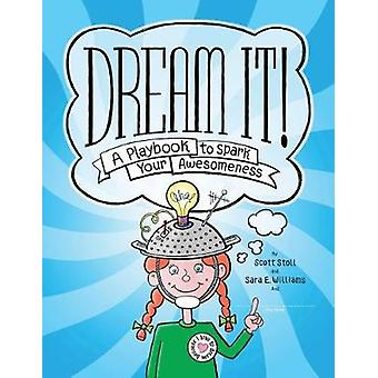 Dream It! - ein Textbuch, wecken Ihre Großartigkeit von Scott Stoll - 9781