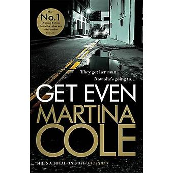 Get Even by Martina Cole - 9781472201010 Book