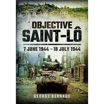 Objectif Saint-Lô - 7 juin 1944 - 18 juillet 1944 par Georges Bernage - 9
