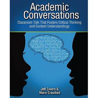 Academic Conversations - Classroom Talk That Fosters Critical Thinking