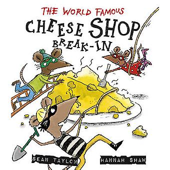 The World-Famous Cheese Shop Break-in by Sean Taylor - Hannah Shaw -