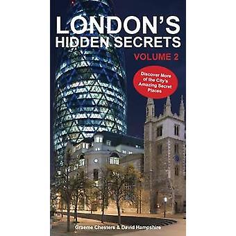 London's Hidden Secrets - Volume 2 - Discover More of the City's Amazin