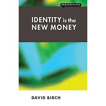 Identity is the New Money by David Birch - 9781907994128 Book