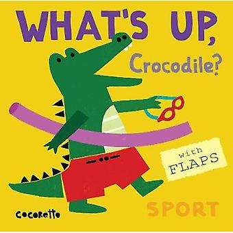 What's Up Crocodile? - Sport - 9781786281555 Book