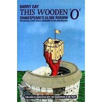 Dette tre ' o ' - Shakespeare's Globe gjenfødt Barry dag - 9781870259