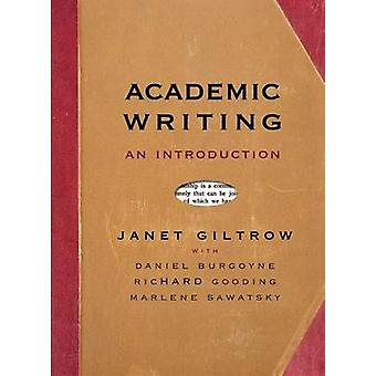Academic Writing - An Introduction (2nd Revised edition) by Janet Gilt