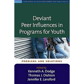 Deviant Peer Influences in Programs for Youth - Problems and Solutions