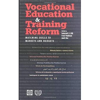 Formation professionnelle et la réforme de la formation: correspondance des compétences aux marchés et aux Budgets