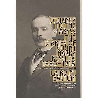 Journey to the Abyss: The Diary of Count Harry Kessler 1880-1918