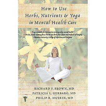 Gewusst wie: verwenden Sie Kräuter, Nährstoffe & Yoga im Bereich psychische Gesundheit