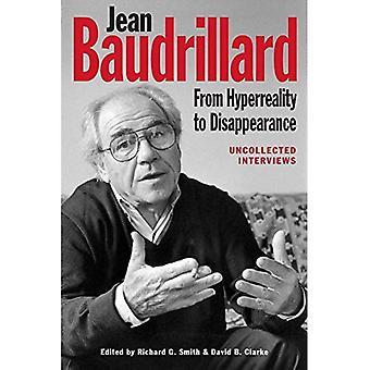Jean Baudrillard: Da hiper-realidade ao desaparecimento: entrevistas não coletadas