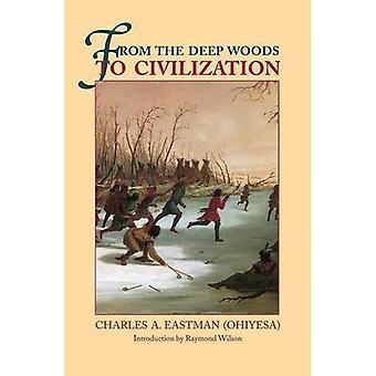 De los bosques profundos a la civilización: capítulos de la autobiografía de un indio