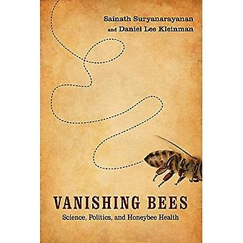 Vanishing Bees: Science, Politics, and Honeybee Health (Nature, Society, and Culture)