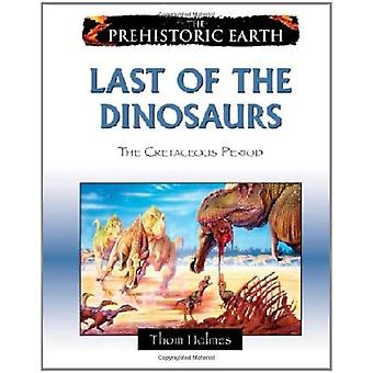 Last of the Dinosaurs: The Cretaceous Period (Prehistoric Earth)