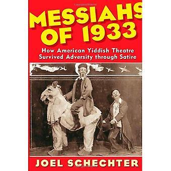 Messias von 1933: wie amerikanische jiddischen Theater überlebt Widrigkeiten durch Satire