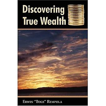 Discovering True Wealth