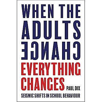 Lorsque les adultes changent, tout change: changements sismiques dans le comportement à l'école