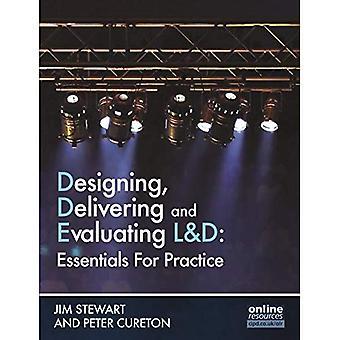 Designing, Delivering and Evaluating L&D : Essentials for Practice: Essentials in Practice