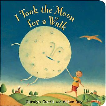 I Took the Moon for a Walk [Illustrated]