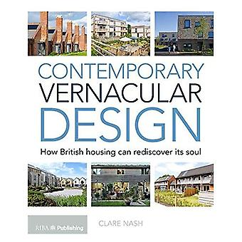 Contemporary Vernacular Design: How British Housing Can Rediscover its Soul (Architectural Structre & Desig)