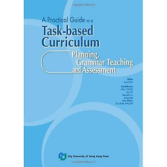 Practical Guide to Task-Based Curriculum Planning and Assessment