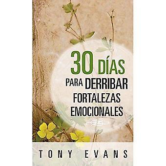 30 Dias Para Derribar Fortalezas Emocionales
