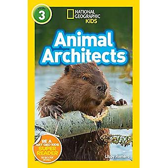 Animal Architects (L3) (National Geographic Readers) (National Geographic Readers)