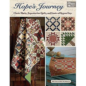 Hope's Journey: Classic Blocks, Reproduction Quilts,� and Stories of Bygone Days