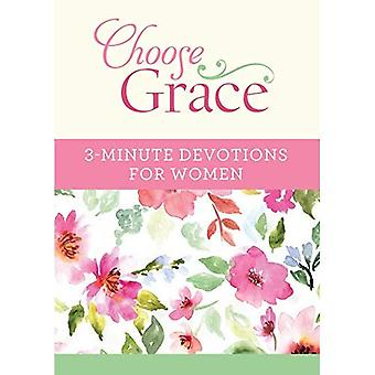 Choose Grace: 3-Minute Devotions for Women (3-Minute Devotions)