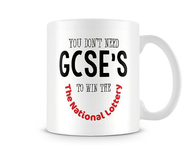You Don't Need GCSE's To Win The Lottery Mug