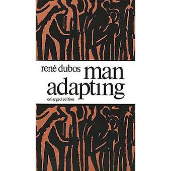 Man Adapting Enlarged Edition by Dubos & Rene