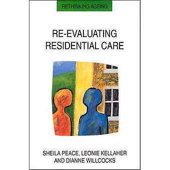ReEvaluating Residential Care by Peace & Sheila M.