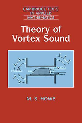 Theory of Vortex Sound by Howe & M. S.