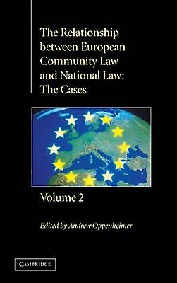 The Relationship Between European Community Law and National Law The Cases by Oppenheimer & Andrew