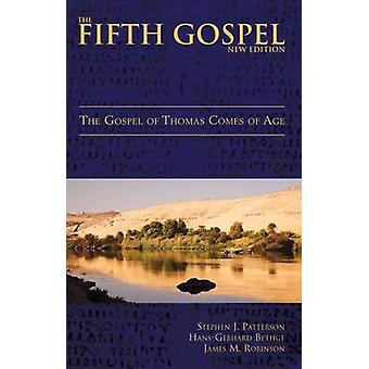 The Fifth Gospel The Gospel of Thomas Comes of Age by Patterson & Stephen J.