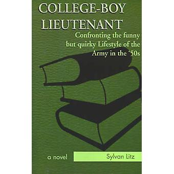 CollegeBoy Lieutenant Confronting the Funny But Quirky Lifestyle of the Army in the 50s by Litz & Sylvan