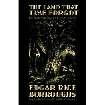 The Land That Time Forgot by Burroughs & Edgar & Rice