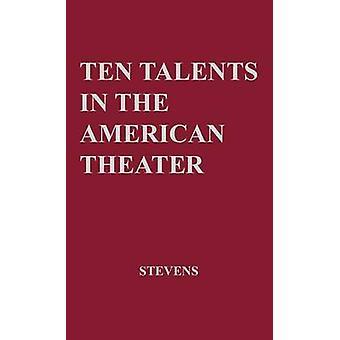 Ten Talents in the American Theatre by Stevens & David Harrison