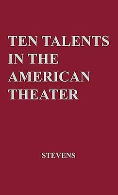 Ten Talents in the American Theatre by Stevens & David Harrison