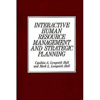 Interactive Human Resource Management and Strategic Planning by LengnickHall & Cynthia A.