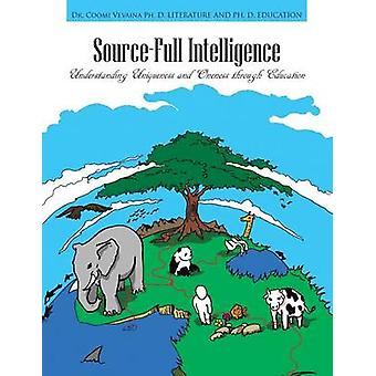 SourceFull Intelligence Understanding Uniqueness and Oneness Through Education by Vevaina & Coomi