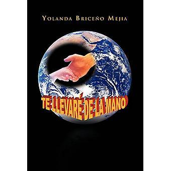 Te llevar de La Mano by Mejia & Yolanda Brice