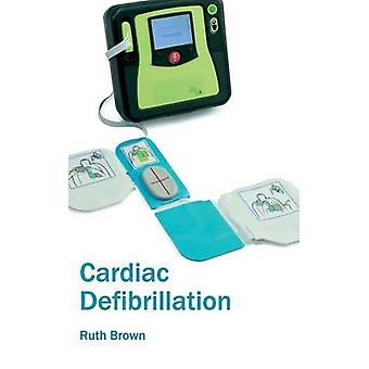 Cardiac Defibrillation by Brown & Ruth