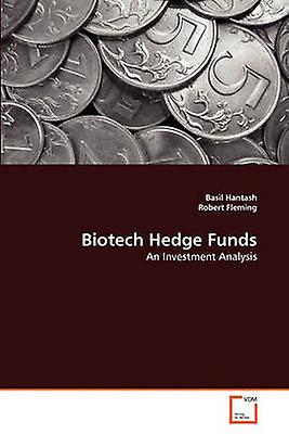 Biotech Hedge Funds by Hantash & Basil