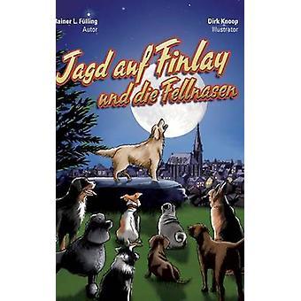 Jagd Auf Finlay Und sterben Fellnasen durch Wässern & Rainer L.