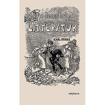 Die demolirte Litteratur  Die demolierte Literatur by Kraus & Karl
