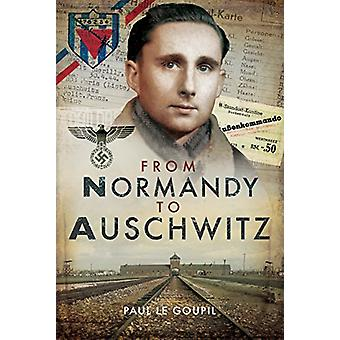From Normandy to Auschwitz by Paul Le Goupil - 9781526721914 Book