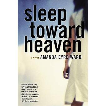 Sleep Toward Heaven by Amanda Eyre Ward - 9780060582296 Book