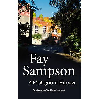 A Malignant House by Fay Sampson - 9780727868275 Book